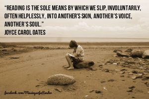 Reading is the sole means by which we slip,